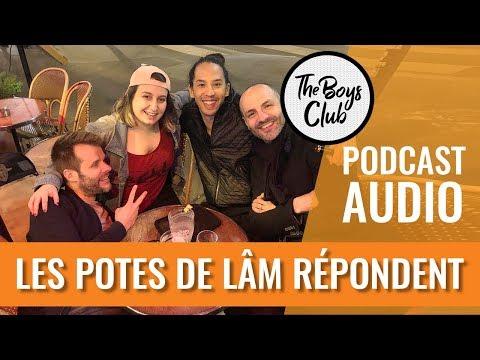 LES POTES DE LÂM RÉPONDENT — THE BOYS CLUB EP. 12