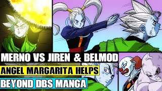 Beyond Dragon Ball Super: Merno Vs Jiren And Belmod Unfolds! Angel Margarita Steps In Against Merno!