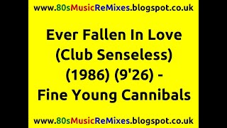 Ever Fallen In Love (Club Senseless) - Fine Young Cannibals | 80s Dance Music | 80s Club Mixes | FYC