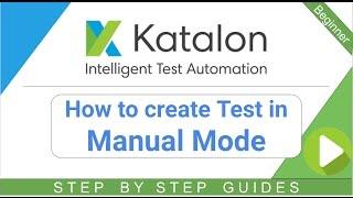 Katalon студія 6 - Як створити тест в ручному режимі