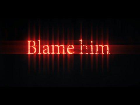 Blame Him - 4K Trailer