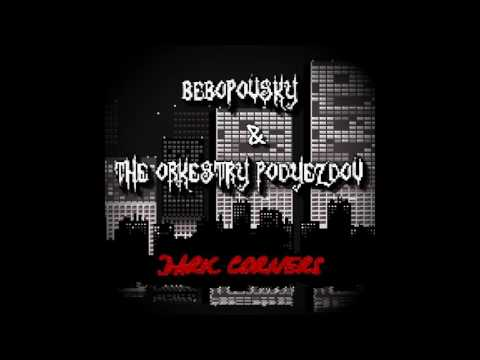 Bebopovsky And The Orkestry Podyezdov - Dark Corners [full Album]