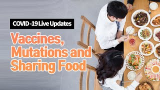 Vaccines, Mutations and Sharing Food | COVID-19 Live Updates