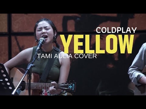 Yellow Coldplay Tami Aulia Cover @silol