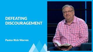 Defeating Discouragement with Rick Warren