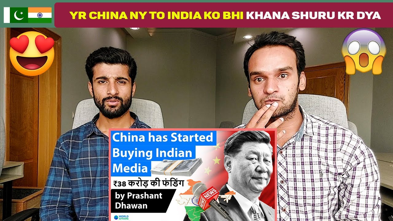 Pakistani Reacts to China has Started Buying Indian Media   Newsclick investigation Case l Reaction