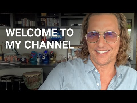 Welcome-to-My-Channel-Matthew-McConaughey