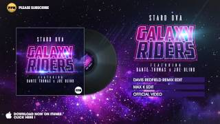 Stard Ova feat. Dante Thomas & Joe Blind - Galaxy Riders (Max K Edit)