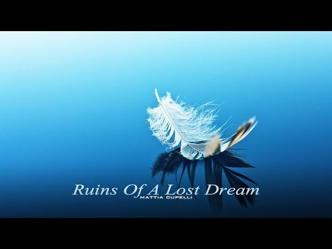 RUINS OF A LOST DREAM | Mattia Cupelli - Full Album [2013]