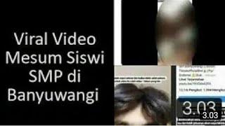 Viral Banyuwangi Video Mesum wikwik Siswi SMP di Banyuwangi