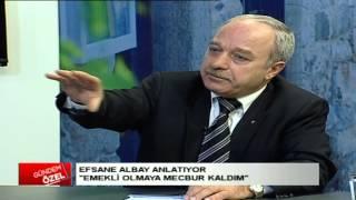 EFSANE ALBAY ERDAL SARIZEYBEK ANLATIYOR ''EMEKLİ OLMAYA MECBUR KALDIM'' PART 2