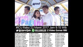 Hivi - ICU Pro2 RRI Jakarta (Live Video Corner RRI)