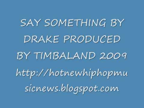 Say Something by Drake Produced by Timbaland & Download Link