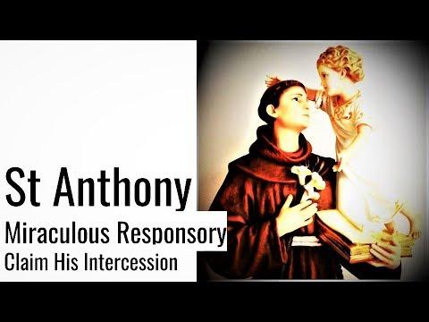 The Miraculous Responsory to St Anthony of Padua, Wonder Worker, Healing & Bondage Breaking Miracles
