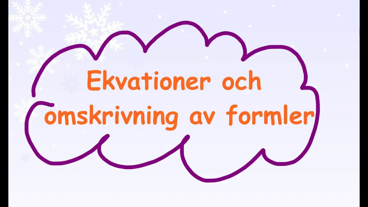 1.1.2 Ekvationer och omskrivning av formler