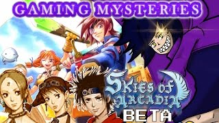 Gaming Mysteries: Skies of Arcadia Beta / Skies of Arcadia 2 (Dreamcast / GCN) Cancelled