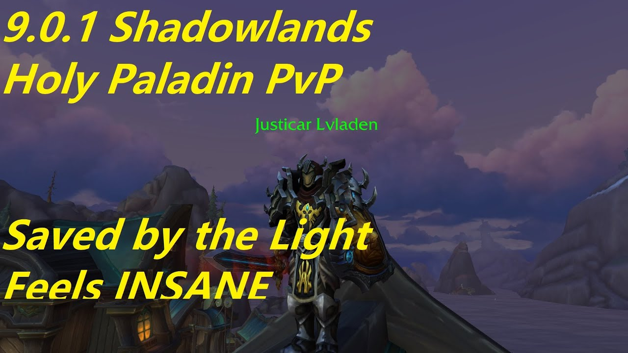 WoW 9.0.1 Shadowlands - Holy Paladin PvP - Saved by the Light feels GOOD!! - Lvladen Commentary