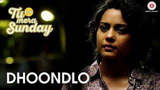 Dhoondlo | Tu Hai Mera Sunday | Arijit Singh | Barun Sobti & Vishal Malhotra | Amartya Bobo Rahut
