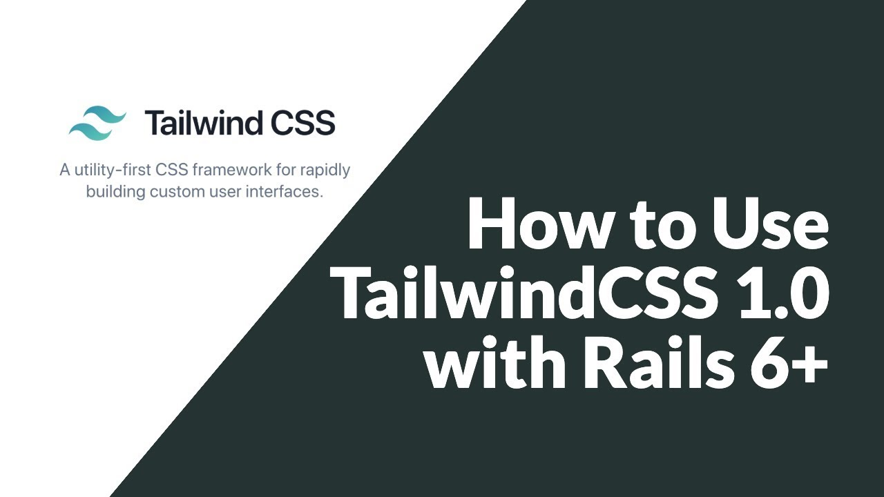 How to install TailwindCSS 1 0 with Rails 6 (Example) | GoRails