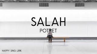 Potret - Salah (Lirik)