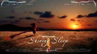 Shining Sleep Vol. 01 - compiled by Solarsoul [Official Music Video]