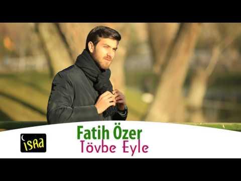 Fatih Özer Tövbe Eyle
