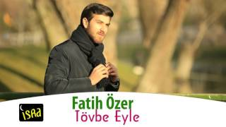Video Fatih Özer Tövbe Eyle download MP3, 3GP, MP4, WEBM, AVI, FLV Agustus 2018