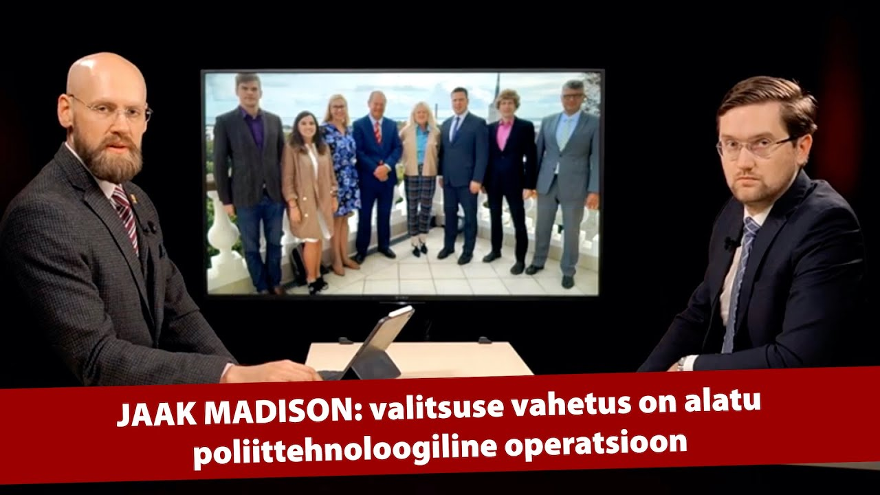 Jaak Madison: valitsuse vahetus on alatu poliittehnoloogiline operatsioon
