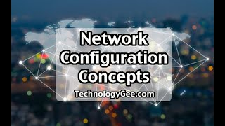 Network Configuration Concepts | CompTIA A+ 220-1001 | 2.6