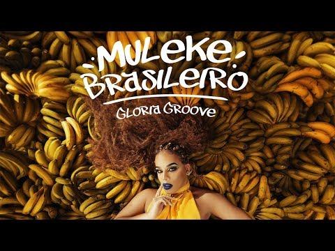 Gloria Groove - Muleke Brasileiro