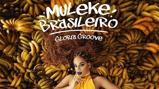 Gloria Groove - Muleke Brasileiro (Clipe Oficial)