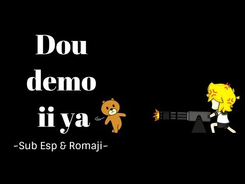 Dou Demo Ii Ya ~Sub Esp & Romaji~【Oichan-P Ft. Kagamine Len】Josita~