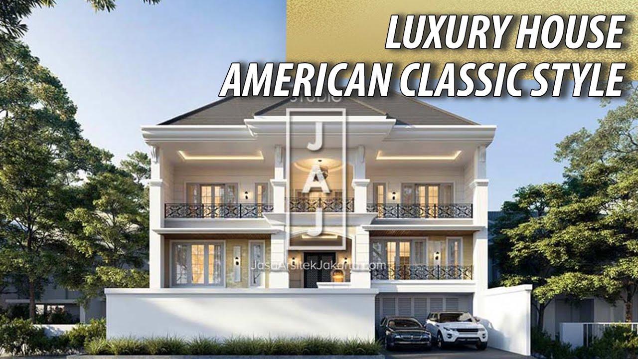 Visualisasi Desain Rumah Mewah 3 Lantai Dengan Gaya American Classic -  YouTube