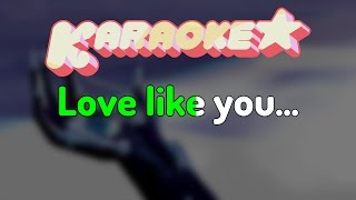 Steven Universe - Love Like You/Ending Theme (Karaoke)