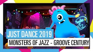 Just Dance® 2019 Kids: Monsters Of Jazz - Groove Century