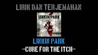 Cure For The Itch - Linkin Park (lirik terjemahan)