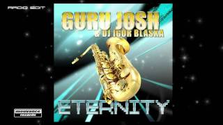 GURU JOSH & Dj Igor Blaska - Eternity - Radio Edit