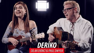 DERİKO - Dilan Ekinci & Paul Dwyer #60
