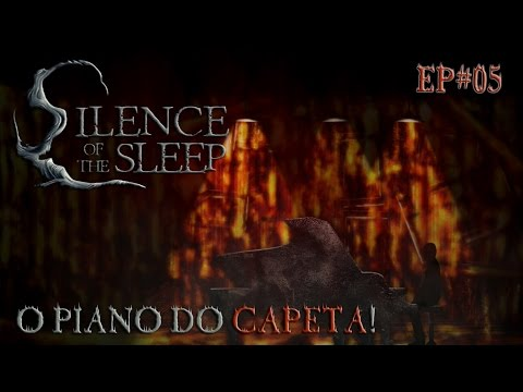 Silence of the Sleep - O Piano do CAPETA! - EP#05