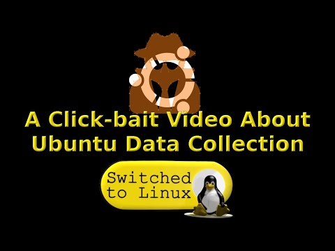 A Clickbait Video about Ubuntu Data Collection