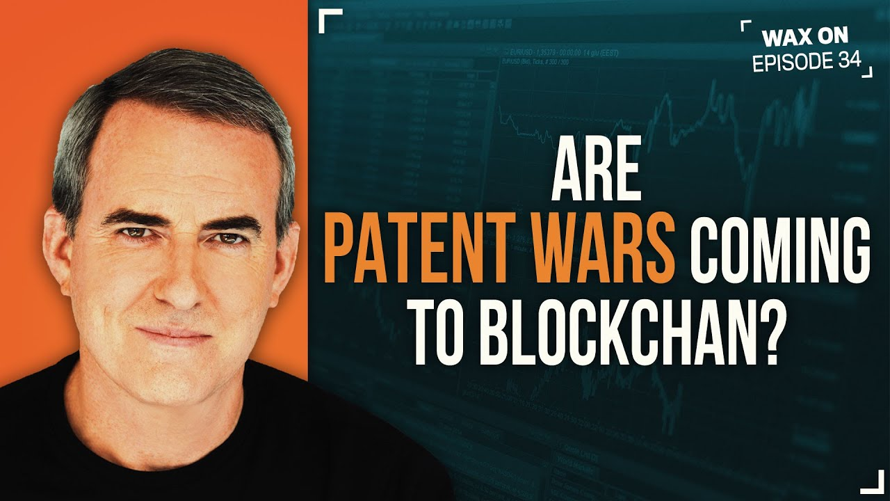WAX ON: Are Patent Wars Coming to Blockchain?