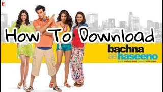 Bachna ae haseeno HD how to download free