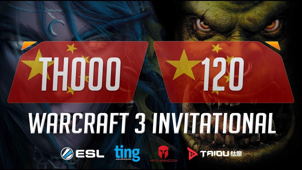 WC3 - Th000 vs  120 - Ting Warcraft Invitational - Grand Final [1/2]