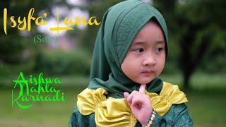 ISYFA\' LANA    - AISHWA NAHLA KARNADI