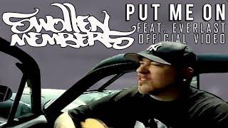 Swollen Members - Put Me On featuring Everlast
