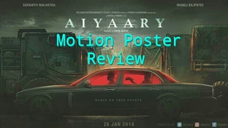 Aiyaary Motion Poster Review