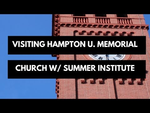 Visit to Hampton University's Memorial Church with Summer Institute | Travel Vlogs