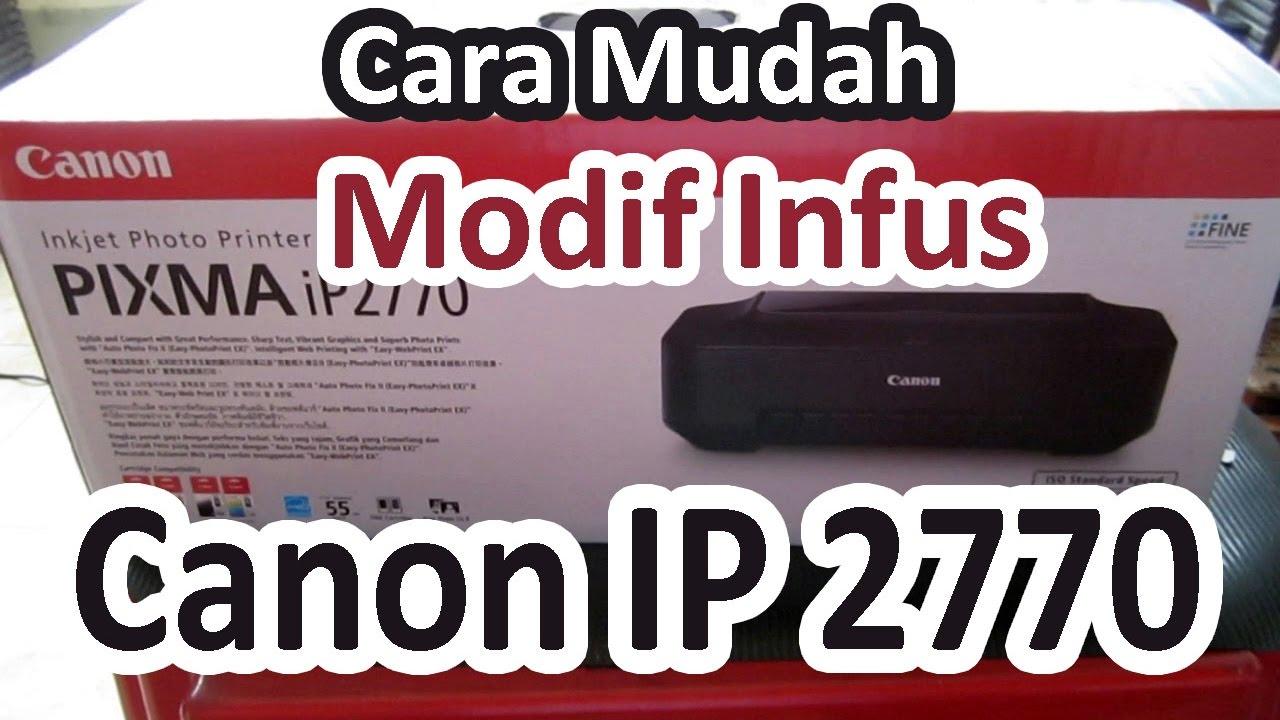 Cara Pasang Modif Infus Printer Canon Ip 2770 Youtube Selang 4 Jalur