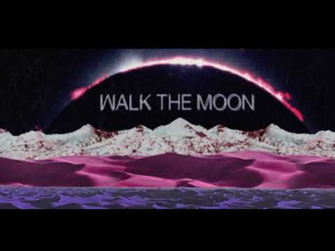 Walk The Moon  One Foot{hour version}