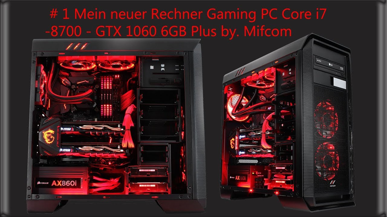 b203f7fa72c54 Mein neuer Rechner Gaming PC Core i7 - 8700 - GTX 1060 6GB Plus by. Mifcom